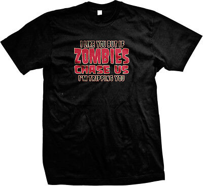 SALE I Like You But If Zombies Chase Us I'm Tripping You Funny Zombie T-shirt (Zombie Sale)