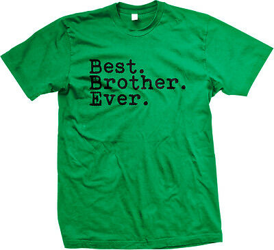 Best Brother Ever Family Birthday Gift Holiday Christmas Present Mens