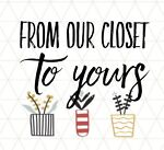 from our closet to yours!