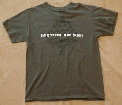 Pro environment political anti-Bush t shirt, medium,