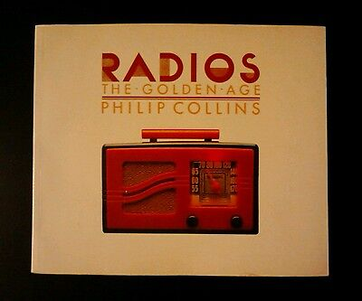 RADIOS The Golden Age Philip Collins FULL PAGE COLOR PHOTOS!
