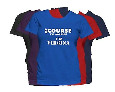 Virgina First Name Womens T Shirt Of Course Im Awesome Ladies Tee