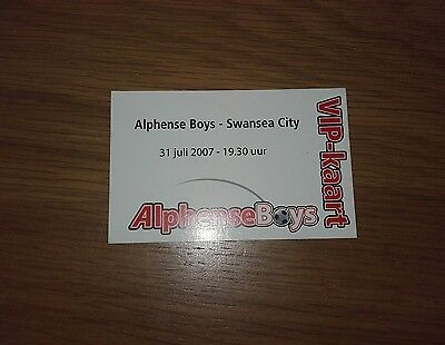ALPHENSE BOYS V SWANSEA CITY UNUSED TICKET 31TH JULY 2007 PRE SEASON RARE