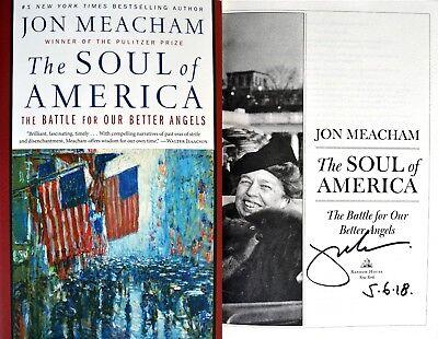 Jon Meacham Signed   Dated The Soul Of America   1St 1St Hc   Pulitzer Winner