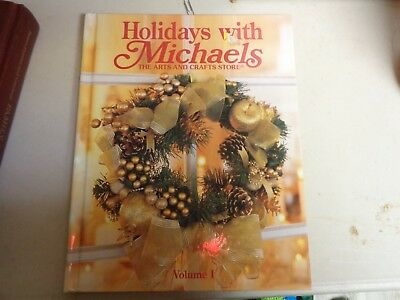 Holiday's with Michaels: The Arts and Crafts Store HB Book Vol 1 - Arts And Craft Stores