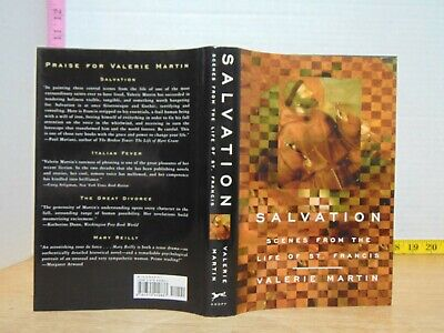 Salvation: Scenes From The Life Of St. Francis by Valerie Martin (2001, HC)