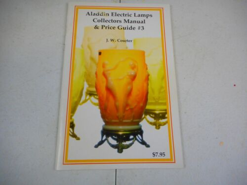 Aladdin Electric Lamps Collection Manual & Price Guide J.W. Courter
