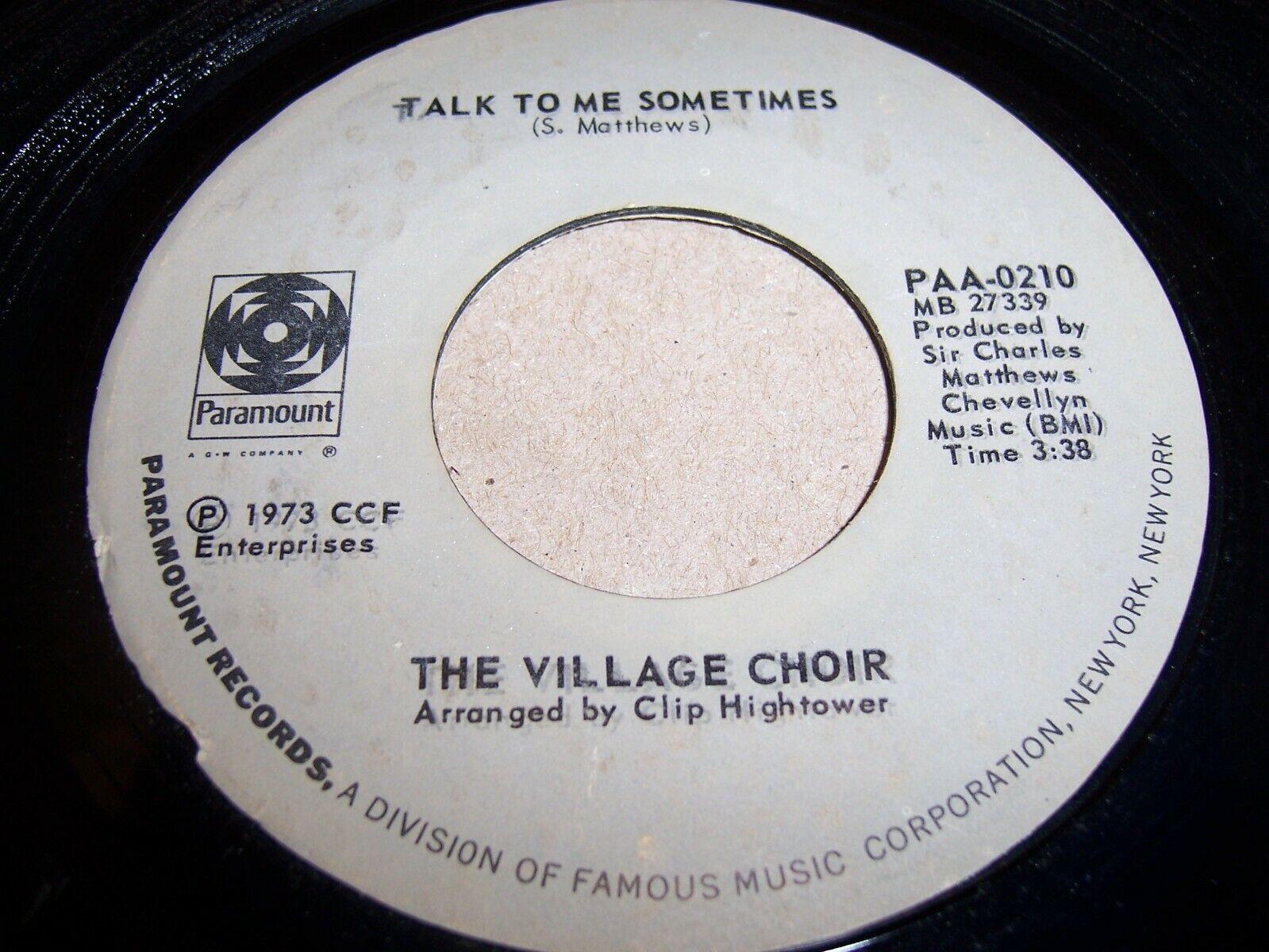 THE VILLAGE CHOIR- TALK TO ME SOMETIMES- 73 SOUL 45, PARAMOUNT PAA-0210 VG-/VG  - $8.99
