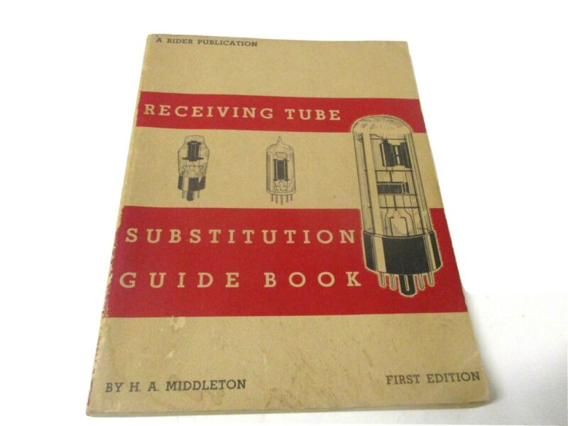 Riders Receiving Tube Substitution Guide Book 1st Ed c 1950 H. A. Middleton