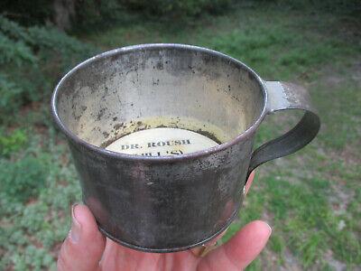 Antique Vintage Dr. Roush Hills Dental Co. Troy N.y. Advertising Tin Cup