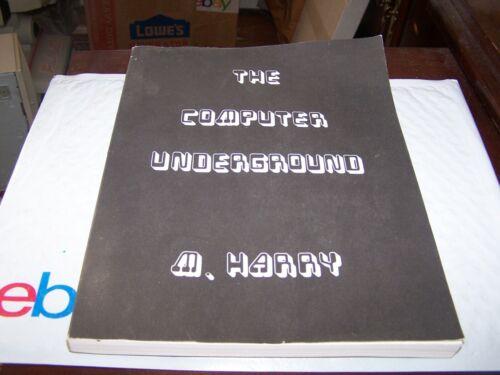 The Computer Underground Hacking, Crashing Pirating and Phreaking Book - 1985