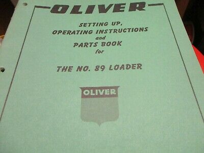 Oliver 89 Loader Operating Parts Book Manual