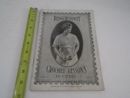 ANTIQUE SEWING 1916 ROYAL SOCIETY CROCHET LESSONS BOOK BOOKLET ADVERTISING SEW