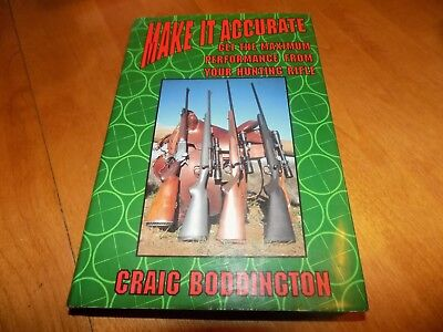 MAKE IT ACCURATE GET MAXIMUM PERFORMANCE FROM YOUR HUNTING RIFLE Gun Guns Book