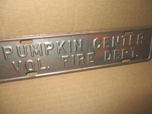 PUMPKIN CENTER VOL FIRE DEPT Tag OLD ORIGINAL Sign RARE SMALL TOWN LICENSE PLATE