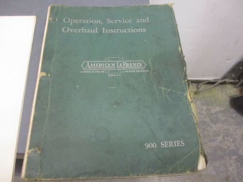 AMERICAN LaFRANCE OPERATORS, SERVICE AND OVERHAUL INSTRUCTIONS 900 SERIES