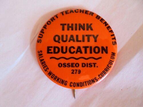 Vintage Osseo Minnesota Think Quality Education Support Teacher Benefits Pinback