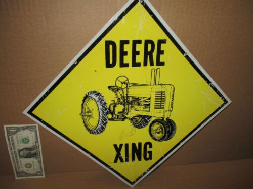 DEERE - XING - UNUSUAL TIN SIGN -Shows OLD TRACTOR with RUBBER TIRES -Used Cond.