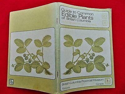 RARE BOOK ~ GUIDE TO COMMON EDIBLE PLANTS OF BRITISH COLUMBIA ~ 1962