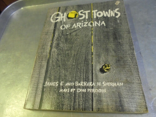 Vintage 1969/1980 Ghost Towns of Arizona James & Barbara Sherman
