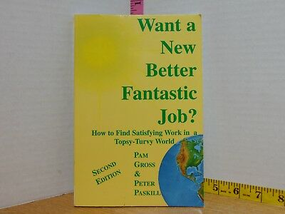 Want A New Better Fantastic Job? by Gross & Paskill (2001, Trade Paperback)](Trading Jobs)