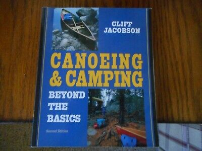 CANOEING AND CAMPING Beyond the Basics Jacobson Wilderness Solo Hazard Equipment