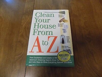Clean Your House from A to Z by America's Cleaning Experts 2002 Hardcover w/DJ