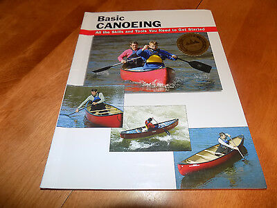 BASIC CANOEING Canoe Rivers Lakes Canoes Techniques Skills Skill River Book