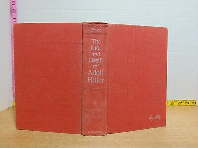 The Life And Death Of Adolf Hitler by Robert Payne (1973,