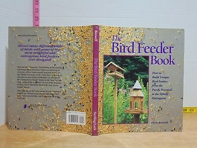 The Bird Feeder Book: How To Build Unique Bird Feeders (1993, Hardcover)