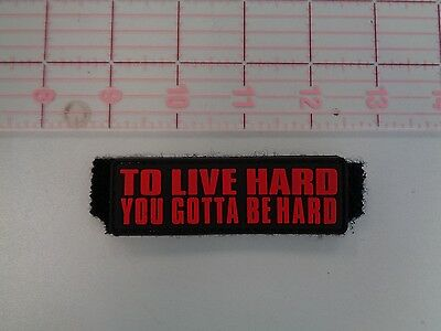 To Live Hard You Gotta Be Hard PVC Velcro Patch 3-1/2""