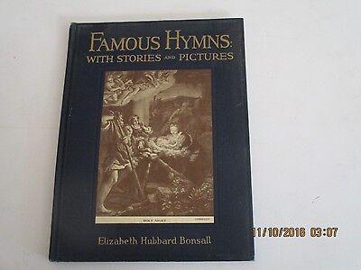 Famous Hymns with Stories & Pictures 1930 author Elizabeth Bonsall 1923 JK162