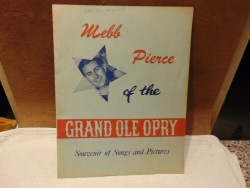 HAND SIGNED WEBB PIERCE OF THE GRAND OLE OPRY SOUVENIR PROGRAM / DOYLE WILBURN