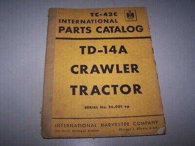 International Td-14a Crawler Tractor Original Dealer Parts Catalog Tc-42c