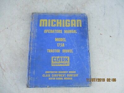 Clark Michigan Model 175a Tractor Shovel No. 1169 Operators Manual