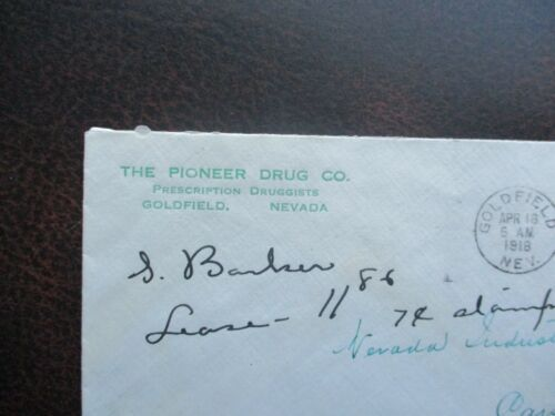 1918 The Pioneer Drug Co.,Druggist Goldfield,Nevada Postmarked Cover!