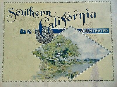"ANTIQUE ~ RARE COLLECTOR'S BOOK ~ 1898 ~ ""SOUTHERN CALIFORNIA ILLLUSTRATED"""