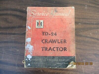Authentic International Harvester Td-24 Crawler Tractor Shop Service Manual