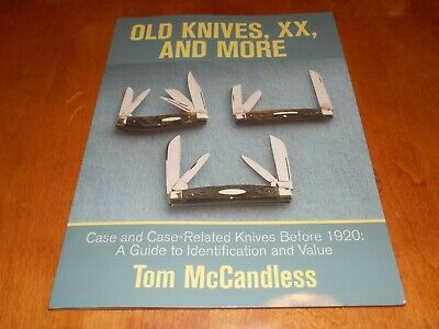 OLD KNIVES XX & MORE Case & Case-Related Knives Before 1920 Knife Collector Book