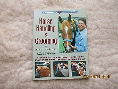 Horse Handling and Grooming: A Step-by-Step Photographic Guide to Mastering