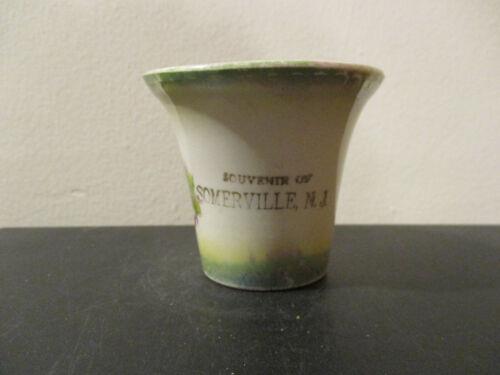 Circa 1910 Souvenir Cup Somerville New Jersey