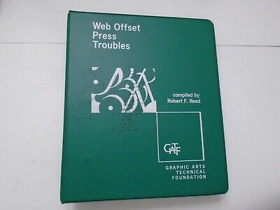 Web Offset Press Troubles Compiled By Robert F. Reed 1968 Binder Gatf