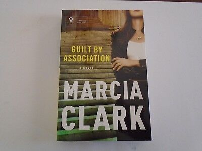 Guilt By Association By Marcia Clark Advance Readers Copy  2011  Pb 1St Edition