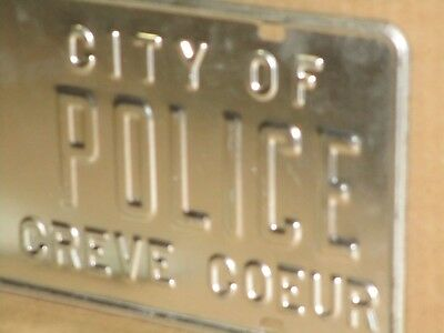POLICE -- CREVE COEUR -- OLD ORIGINAL Sign Tag --- RARE SCARCE Missouri Mo Plate