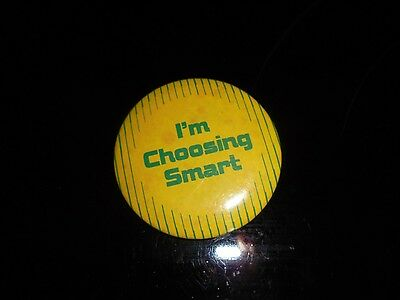 VINTAGE I'M CHOOSING SMART PIN BACK BUTTON PIN!!!!