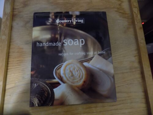 Country Living Homemade Soap Recipes For Crafting Soap At Home