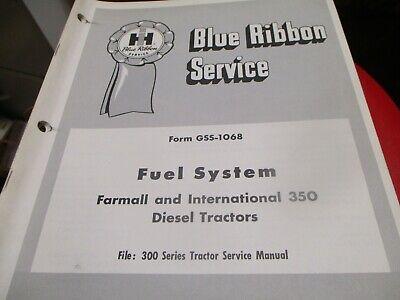 International Farmall Fuel System 350 Diesel Tractors Service Manual