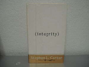 integrity by stephen l carter In this thoughtful book, stephen carter, whose 1993 book the culture of disbelief changed the way we talk about the role of religion in american life, turns his critical eye to the mystery of why the virtue of integrity holds such sway over the american political imagination why do we care more about winning than about playing by the rules.