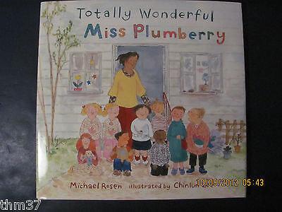 Totally Wonderful Miss Plumberry By Michael Rosen And Chinlun Lee (2006,