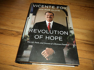 Revolution Of Hope Vicente Fox The Life Faith & Dreams Of A Mexican President Hb